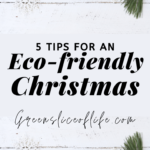 Pinterest image for 5 tips for an Eco-Friendly Christmas